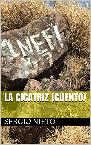 La Cicatriz (cuento) por Sergio Nieto