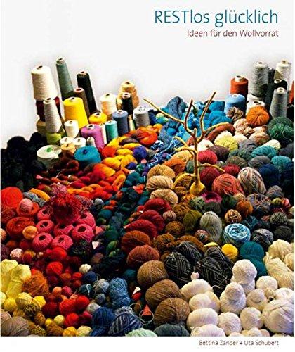 Preisvergleich Produktbild RESTlos glücklich: Ideen für den Wollvorrat