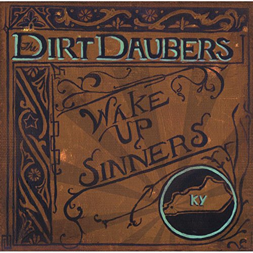 the Dirt Daubers: Wake Up,Sinners (Audio CD)
