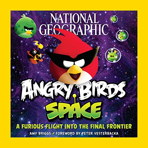 National Geographic Angry Birds Space: A Furious Flight into the Final Frontier por National Geographic
