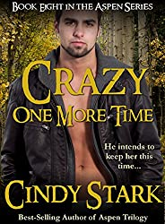 Crazy One More Time: Sexy Small Town Romance (Aspen Series Book 8) (English Edition)