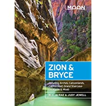 Moon Zion & Bryce: Including Arches, Canyonlands, Capitol Reef, Grand Staircase-Escalante & Moab (Moon Handbooks) (English Edition)