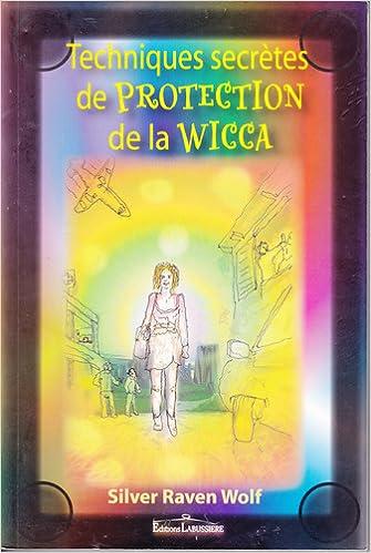 Livre Techniques Secretes De Protection De La Wicca pdf