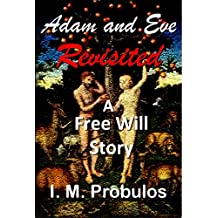 Adam and Eve Revisited: A Free Will Story (Free Will Stories Book 1) (English Edition)