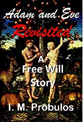 Adam and Eve Revisited: A Free Will Story (Free Will Stories Book 1)