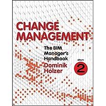 The BIM Manager's Handbook, Part 2: Change Management