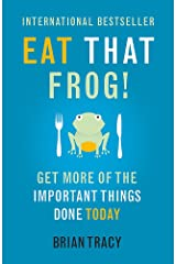 Eat That Frog!: Get More Of The Important Things Done Today Paperback