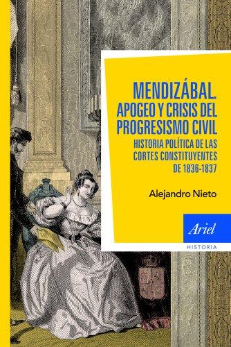 Portada del libro Mendizábal: Historia política de las Cortes constituyentes de 1836-37 (Ariel Historia)