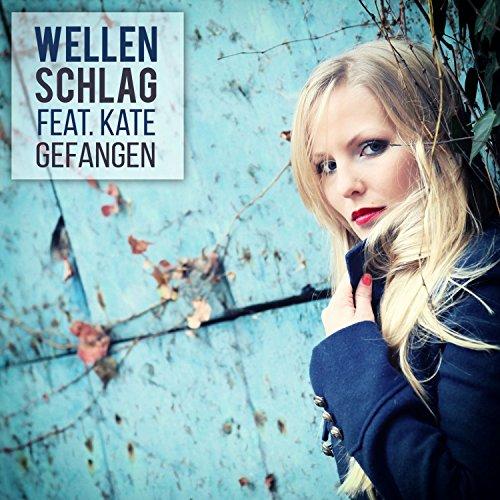 Wellenschlag feat. Kate - Gefangen