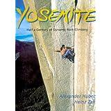 Yosemite: Fifty Years of Dynamic Rock Climbing