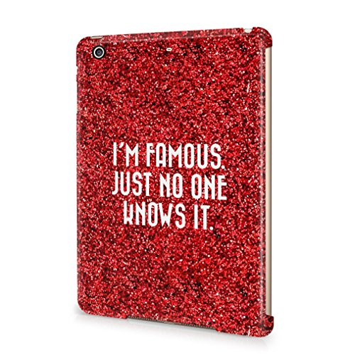 Maceste I'm Famous Just No One Knows It Glitter Tumblr Quote Kompatibel mit Apple iPad Mini 4 SnapOn Hard Plastic Tablet Protective Fall Handyhülle Case Cover