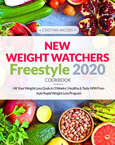 New Weight Watchers Freestyle Cookbook 2020: Hit Your Weight Loss Goals in 3 Weeks | Healthy & Tasty WW Freestyle Rapid Weight Loss Program (English Edition)