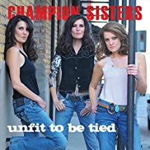 Unfit to Be Tied by Champion Sisters