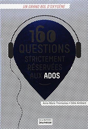 160 questions strictement rserves aux ados
