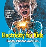 Electricity for Kids: Facts, Photos and Fun | Children's Electricity Books Edition
