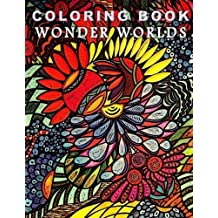 Coloring Book Wonder Worlds: Relaxing Designs for Calming, Stress and Meditation: For Adults and Teens by Bella Stitt (2015-07-06)