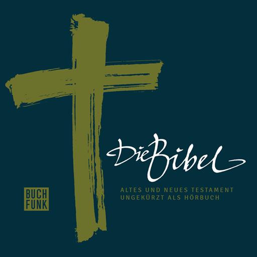 Die Bibel als Hörbuch - Altes und Neues Testament ungekürzt (Download Bibel Kostenlos)