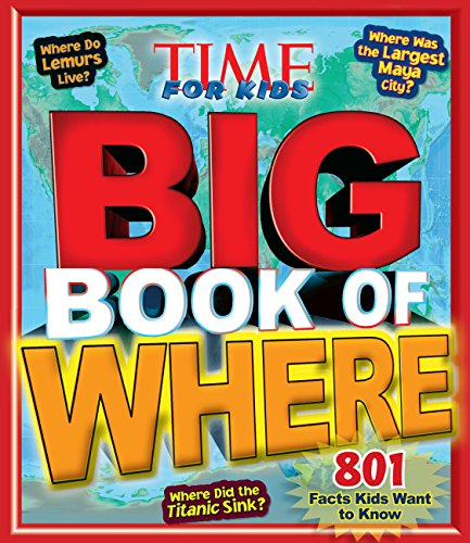 Time for Kids Big Book of Where (Time for Kids Big Books) por The Editors Of Time For Kids