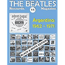 The Beatles Records Magazine - No. 11 - Argentina - Black & White Edition: Discography edited in Argentina by Polydor/Odeon Pops/Apple Records Magazine - Black & White Edition
