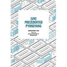 (Un)Precedented Pyongyang