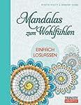 Mandalas zum Wohlfühlen: Einfach losl...