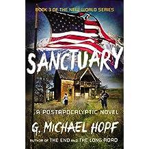 [(Sanctuary: A Postapocalyptic Novel)] [Author: G Michael Hopf] published on (May, 2014)