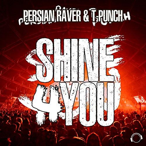 Persian Raver & T-Punch-Shine 4 You