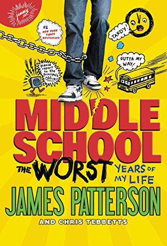 The Worst Years of My Life (Middle School) por James Patterson