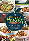 The Hungry Healthy Student Cookbook: More than 200 recipes that are delicious and good for you too (The Hungry Cookbooks)