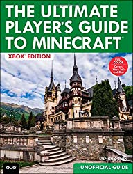 The Ultimate Player's Guide to Minecraft: Covers Both Xbox 360 and Xbox One Versions