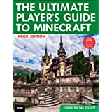 Ultimate Player's Guide to Minecraft - Xbox Edition, The:Covers both  Xbox 360 and Xbox One Versions