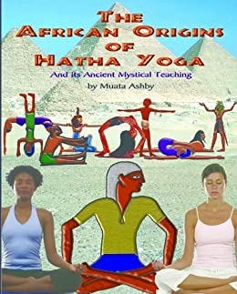 Ancient Egyptian Origins of Hatha Yoga (English Edition ...