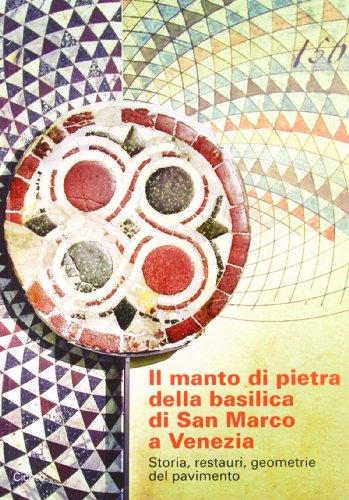 Il manto di pietra della basilica di San Marco a Venezia. Storia, restauri, geometrie del pavimento. Con DVD