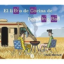 El libro de cocina de Breaking Bad (Varios)