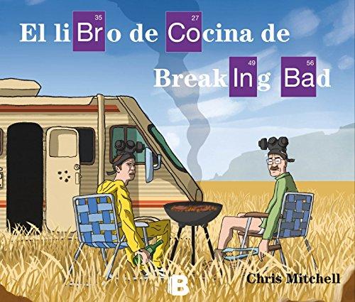 El libro de cocina de Breaking Bad (Varios) por Chris Mitchell