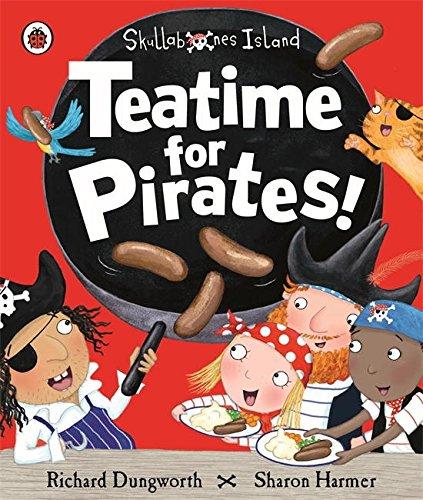 Teatime for Pirates!: A Ladybird Skullabones Island picture book (Skullabones Island Picture Bk) por Richard Dungworth