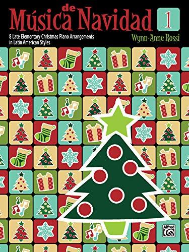 Música de Navidad, Book 1 - 8 Late Elementary Christmas Piano Arrangements in Latin American Styles (Musica Latina) (Música Latina, Band 1)
