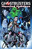 Ghostbusters: Haunted Holidays (Ghostbusters (IDW)) by Dara Naraghi (2010-11-16)