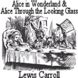 Alice in Wonderland and Alice Through the Looking Glass, two books in one!