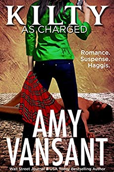 Kilty As Charged: A Romantic Suspense Thriller with Humor and a Touch of Paranormal (Kilty Series Book 1) by [Vansant, Amy]
