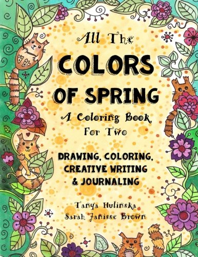 all-the-colors-of-spring-a-coloring-book-two-drawing-coloring-creative-writing-journaling-volume-1