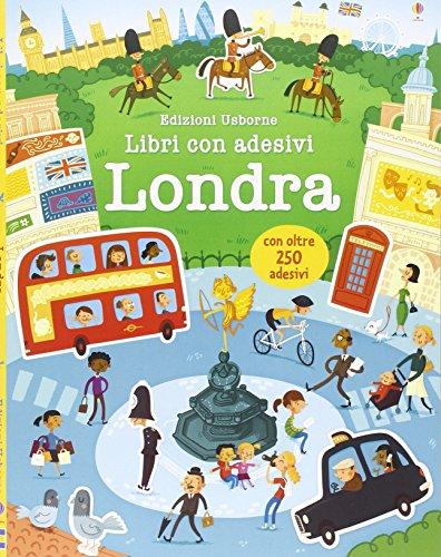 Londra. Libri con adesivi. Ediz. illustrata