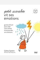 Petit scarabée vit ses émotions - méditer avec son enfant et lui apprendre à gérer ses émotions-- activités & histoires pour les enfants de 5 à 12 ans (French Edition) Formato Kindle