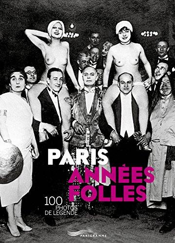 Paris années folles : 100 photos de légende