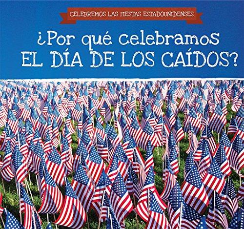 ¿Por qué celebramos El Día De Los Caídos? / Why Do We Celebrate Memorial Day? (Celebremos Las Fiestas Estadounidenses / Celebrating U.S. Holidays) por Kirsten Lake