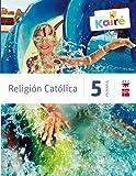 Religión católica. 5 Primaria. Kairé - 9788467568196