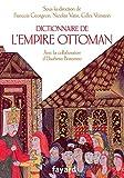 Dictionnaire de l'empire Ottoman – XVe-XXe siècle