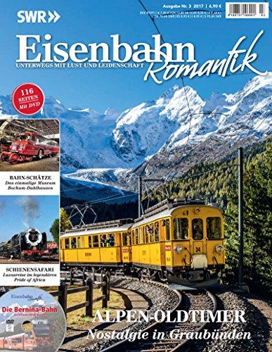 Eisenbahn Romantik Magazin - Unterwegs mit Lust und Leidenschaft - Alpen-Oldtimer Nostalgie in...