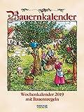 Bauernkalender 2019: Literarischer Wochenkalender * 1 Woche 1 Seite * Bauernweisheiten und nostalgische Bilder * 24 x 32 cm