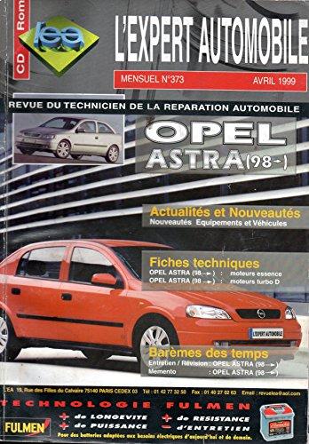 REVUE TECHNIQUE L'EXPERT AUTOMOBILE N° 373 OPEL ASTRA DEPUIS 1998 / ESSENCE 1.6 / 1.4 16V / 1.6 16V / 1.8 16V / 2.0 16V / DIESEL 1.7 TD / 2.0 DI 16V par L'EXPERT AUTOMOBILE